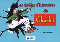 Elzie Crisler Segar - Les drôles d'histoires de Charlot.