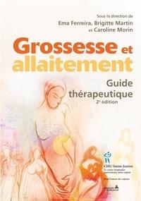 Ema Ferreira et Brigitte Martin - Grossesse et allaitement. Guide thérapeutique 2e.