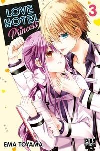 Ema Toyama - Love Hotel Princess Tome 3 : .