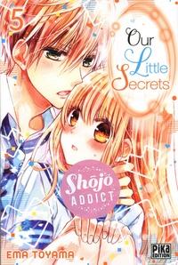Ema Toyama - Our Little Secrets Tome 5 : .