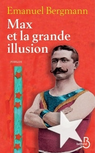 Emanuel Bergmann - Max et la grande illusion.
