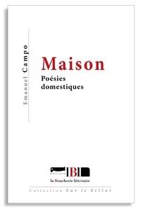Emanuel Campo - Maison - Poésies domestiques.