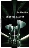 Emanuel Dadoun - La machine.