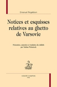 Emanuel Ringelblum - Notices et esquisses relatives au ghetto de Varsovie.