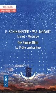 Emanuel Schikaneder et Wolfgang Amadeus Mozart - La flûte enchantée.