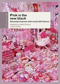 Emanuela Abbatecola et Luisa Stagi - Pink is the new black - Stereotipi di genere nella scuola dell'infanzia.