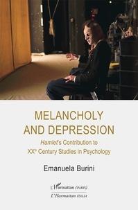 Emanuela Burini - Melancholy and Depression - Hamlet's Contribution to XXth Century Studies in Psychology.