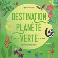 Emanuela Bussolati - Destination planète verte - Explore le monde végétal.