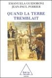 Emanuela Guidoboni et Jean-Paul Poirier - Quand la terre tremblait.
