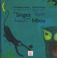 Emanuela Orciari et Zohra Zryeq - Les Singes et le hibou.