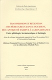 Emanuela Prinzivalli et Françoise Vinel - Transmission et réception des pères grecs dans l'Occident, de l'Antiquité tardive à la Renaissance - Entre philologie, herméneutique et théologie.