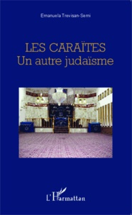 Les Caraïtes- Un autre judaïsme - Emanuela Trevisan-Semi |