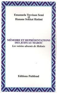 Emanuela Trevisan Semi et Hanane Sekkat Hatimi - Mémoire et représentations des juifs au Maroc - Les voisins absents de Meknès.