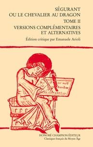 Ségurant ou le Chevalier au Dragon - Tome 2, Versions complémentaires et alternatives.pdf