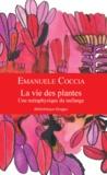 Emanuele Coccia - La vie des plantes - Une métaphysique du mélange.