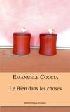 Emanuele Coccia et Emanuele Coccia - Le bien dans les choses.