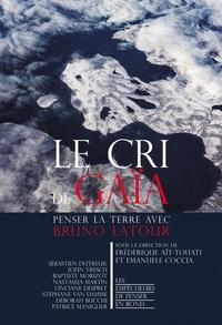 Emanuele Coccia et Frédérique Aït-Touati - Le cri de Gaïa - Penser avec Bruno Latour.