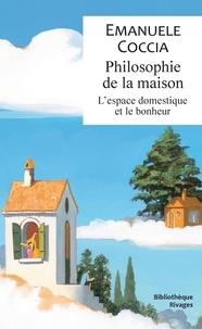Emanuele Coccia - Philosophie de la maison - L'espace domestique et le bonheur.