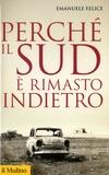 Emanuele Felice - Perché il Sud è rimasto indietro.