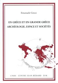 Emanuele Greco - En Grèce et en grande Grèce - Archéologie, espace et sociétés.