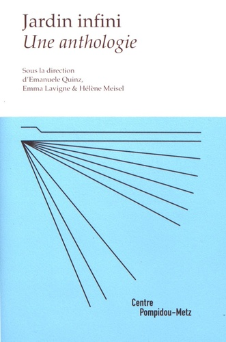 Emanuele Quinz et Emma Lavigne - Jardin infini - Une anthologie.