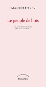 Emanuele Trevi - Le peuple de bois.