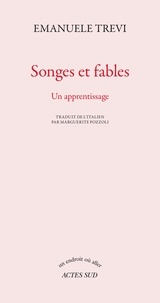 Emanuele Trevi - Songes et fables - Un apprentissage.