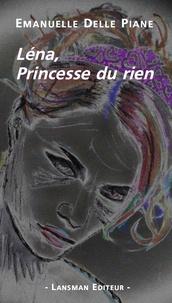 Emanuelle Delle Piane - Léna, Princesse du rien.