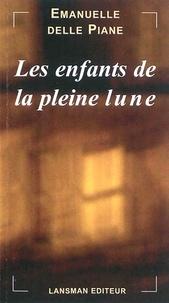Emanuelle Delle Piane - Les enfants de la pleine lune.