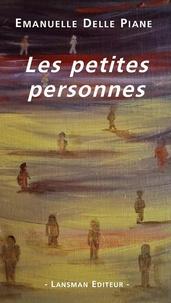 Emanuelle Delle Piane - Les petites personnes.