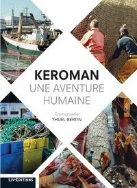 Emanuelle Yhuel-Bertin - Keroman, une aventure humaine.