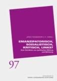 Emanzipatorisch, sozialistisch, kritisch, links? - Zum Verhältnis von (politischer) Bildung und Befreiung.