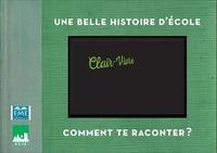 EME (Editions) - Une belle histoire d'école, Clair-vivre - Comment te raconter ?.