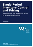 Emel Arikan - Single Period Inventory Control and Pricing - An Empirical and Analytical Study of a Generalized Model.