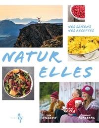 Emelie Forsberg et Mimmi Kotka - Naturelles - Nos saisons, nos recettes.