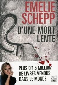 Il ebook télécharger gratuitement D'une mort lente par Emelie Schepp 9791033902317 in French