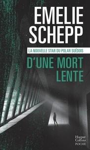 Emelie Schepp - D'une mort lente.