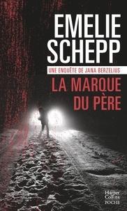 Emelie Schepp - La marque du père.