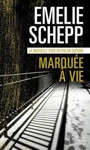 Emelie Schepp - Marquée à vie.