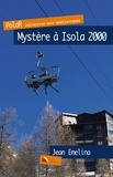 Emelina Jean - Mystère à Isola 2000.