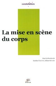Emeline Chauvet et Juliane Rouassi - La mise en scène du corps.