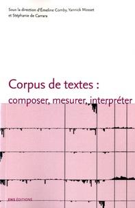 Emeline Comby et Yannick Mosset - Corpus de textes : composer, mesurer, interpréter.