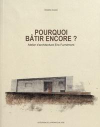 Emeline Curien - Pourquoi bâtir encore ? - Atelier d'architecture Eric Furnémont.