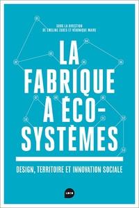 Emeline Eudes et Véronique Maire - La fabrique à écosystème - Design, territoire et innovation sociale.