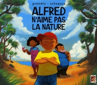 Emeline Grondin et Yohann Schepacz - Alfred n'aime pas la nature.