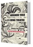 Emeline Jouve - Avignon 1968 et le Living Theatre - Mémoires d'une révolution.