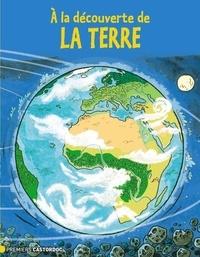 Emeline Lebouteiller et Pierre Beaucousin - A la découverte de la terre.