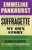 Emeline Pankhurst - Suffragette - My Own Story.