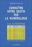 Emeline Thaylor - Connaître votre destin par la numérologie - Les 72 destins.