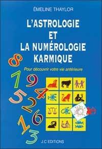 Lastrologie et la numérologie karmique. Pour découvrir votre vie antérieure.pdf